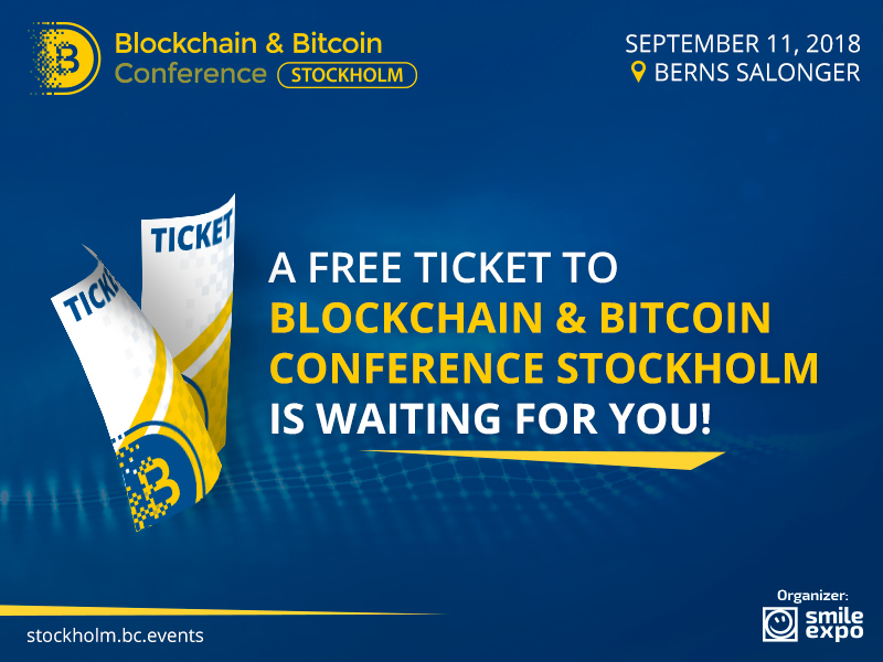 A free ticket to Blockchain & Bitcoin Conference Stockholm is waiting for you!