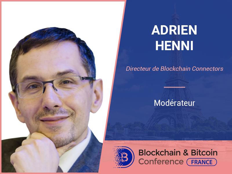 Adrien Henni, directeur de Blockchain Connectors et modérateur de «Blockchain & Bitcoin Conference France»