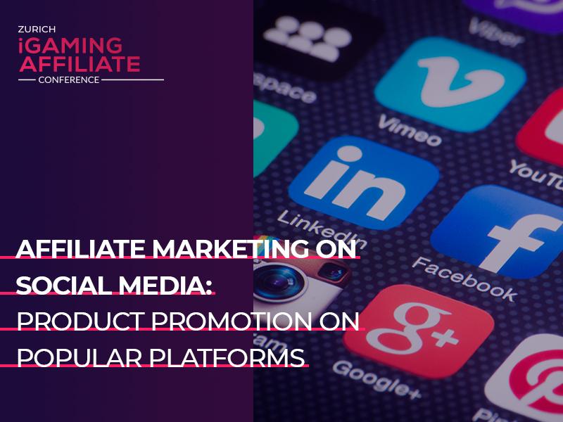 Affiliate marketing on social media: product promotion on popular platforms