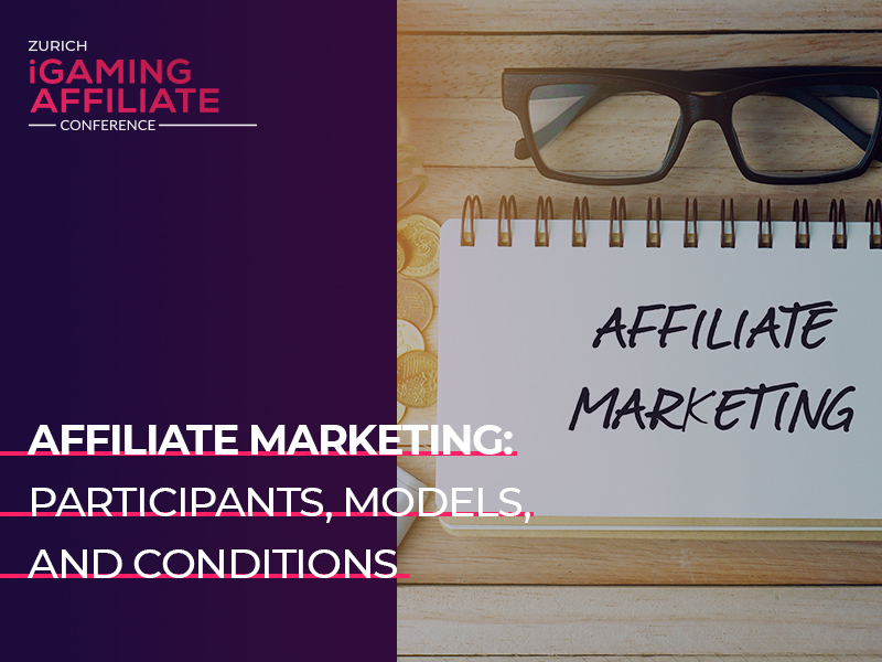 Affiliate marketing: participants, models, and conditions
