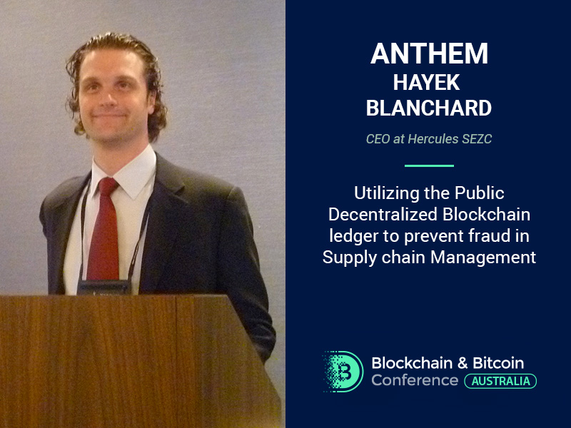 Anthem Hayek Blanchard, CEO at Hercules SEZC, Will Discuss Public Decentralized Blockchain Ledger at the Blockchain & Bitcoin Conference Australia