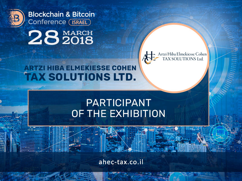 Artzi, Hiba, Elmekiesse, Cohen - Tax Solutions Ltd will be an exhibition participant at Blockchain & Bitcoin Conference Israel