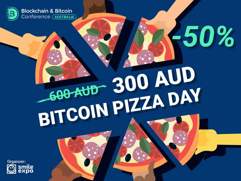Bitcoin Pizza Day: get 50% discount on tickets to Blockchain & Bitcoin Conference Australia