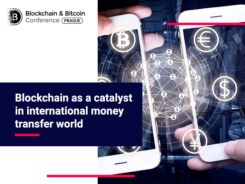 Blockchain as a catalyst in international money transfer world