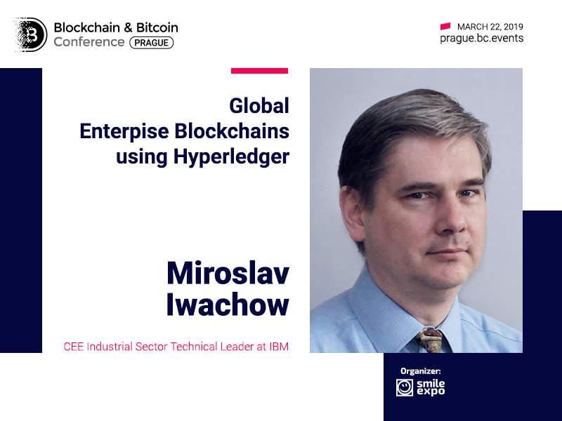 Blockchain for Business: Learn More from Miroslav Iwachow – CEE Industrial Sector Technical Leader at IBM