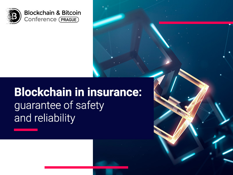 Blockchain in insurance: guarantee of safety and reliability
