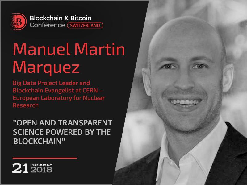 Blockchain in science: CERN specialist Manuel Martin Marquez to share his opinion at Blockchain & Bitcoin Conference Switzerland