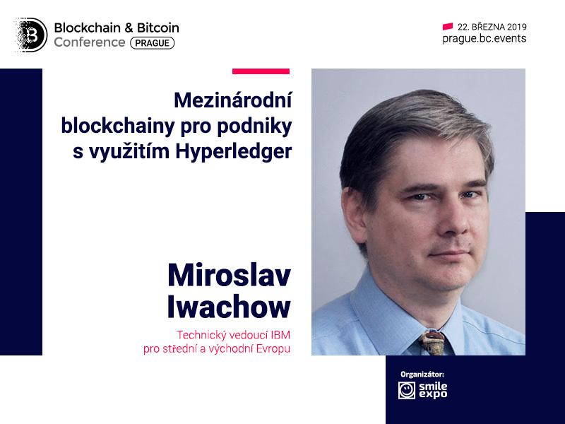 Blockchain v podnikání: zjistěte více od Miroslava Iwachowa, Technical Leadera průmyslové sekce CEE v IBM