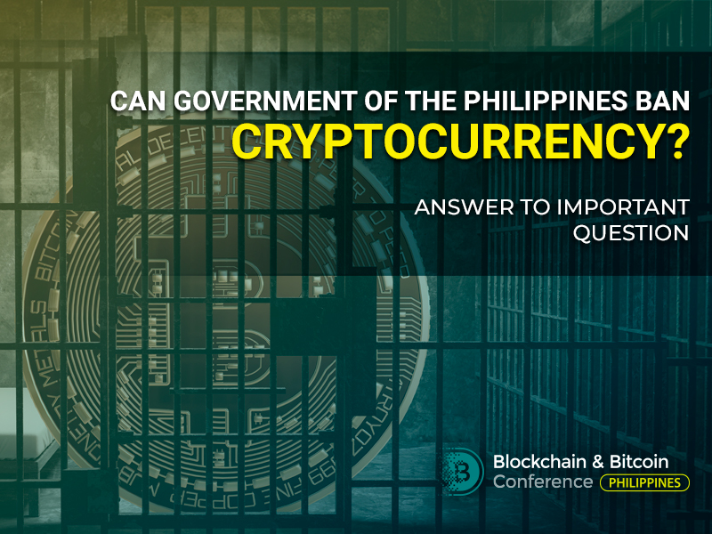 Can Government of the Philippines Ban Cryptocurrency? Answer to Important Question