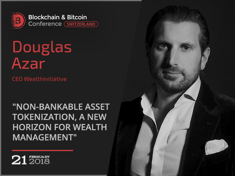 CEO at Wealthinitiative will dwell on nonbanking assets tokenization at Blockchain & Bitcoin Conference Switzerland