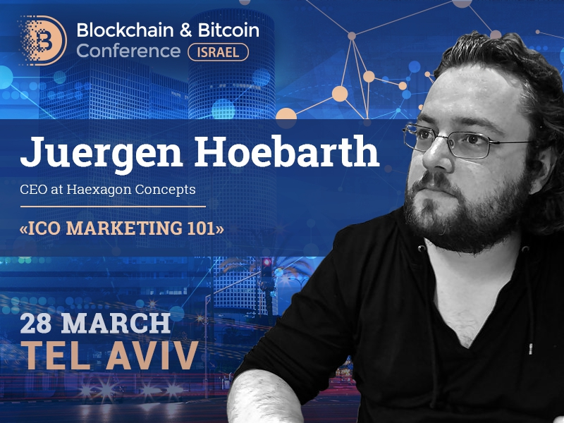 CEO of Haexagon Concepts Juergen Hoebarth will share recipes of a successful ICO at Blockchain & Bitcoin Conference Israel