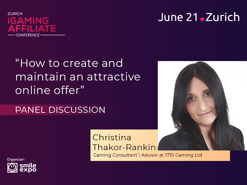 Christina Thakor-Rankin, Advisor at 1710 Gaming Ltd, to Discuss with Experts How to Create an Attractive Offer
