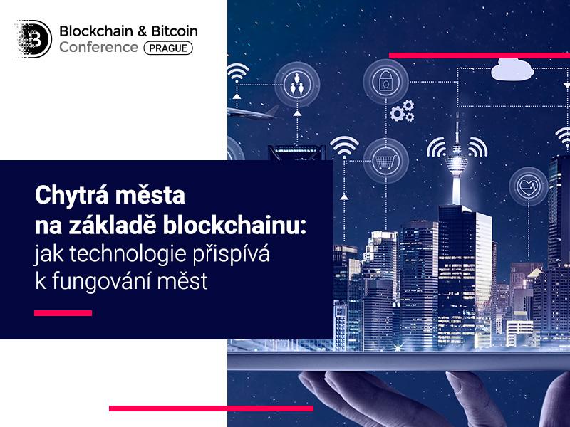 Chytrá města na základě blockchainu: jak technologie přispívá k fungování měst