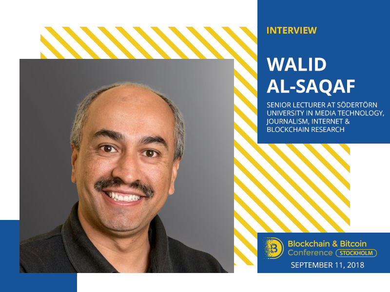 Content of Public Blockchains May Be a Great Resource for Journalists – Walid Al-Saqaf, Lecturer in Journalism & Blockchain Expert