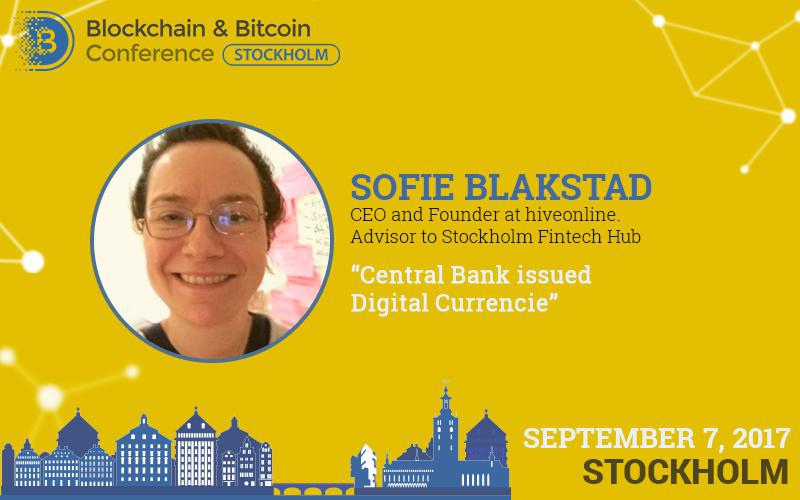 Digital currency issued by central banks. Presentation by Sofie Blakstad at Blockchain & Bitcoin Conference Stockholm on September 7