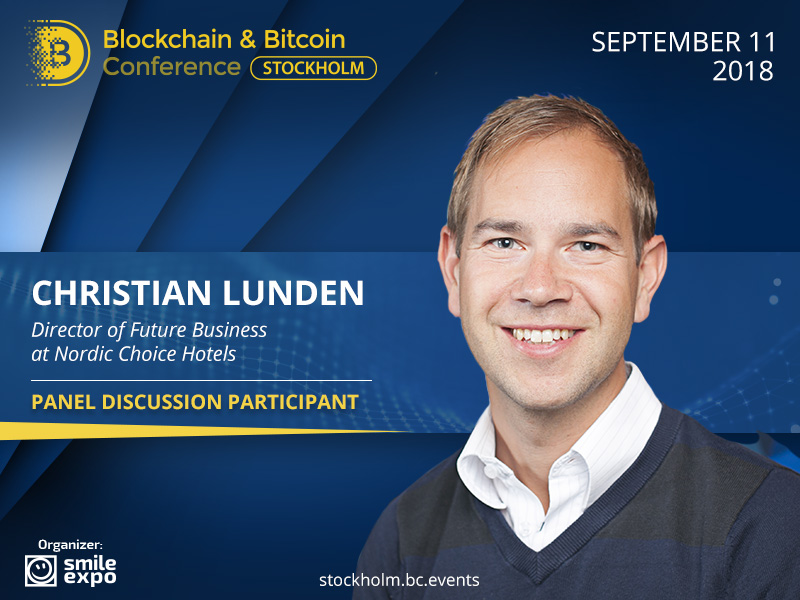 Director of Future Business at Nordic Choice Hotels Christian Lunden Will Explain Blockchain for Hospitality Industry