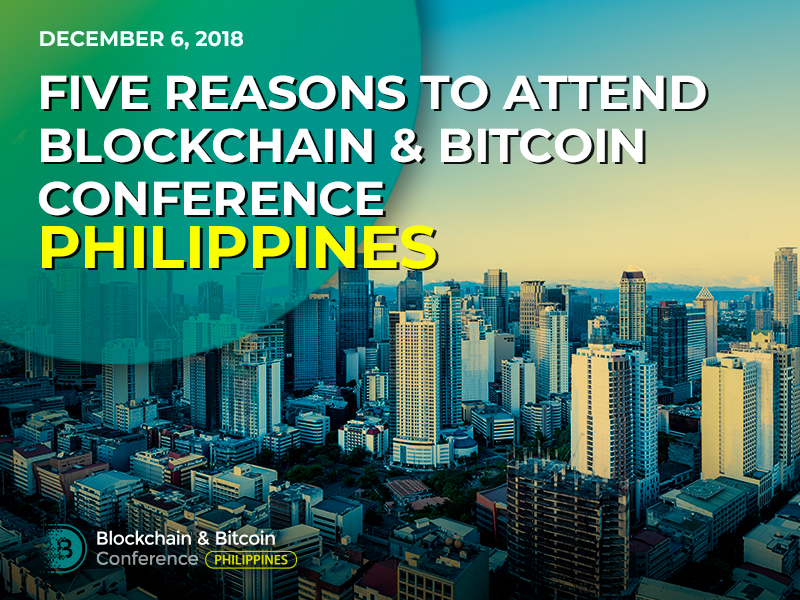 Five reasons to attend Blockchain & Bitcoin Conference Philippines