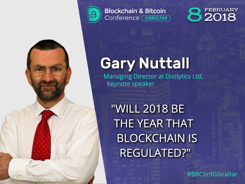 Follow the regulation trends. Keynote expert Gary Nuttall to have a talk at Blockchain & Bitcoin Conference Gibraltar