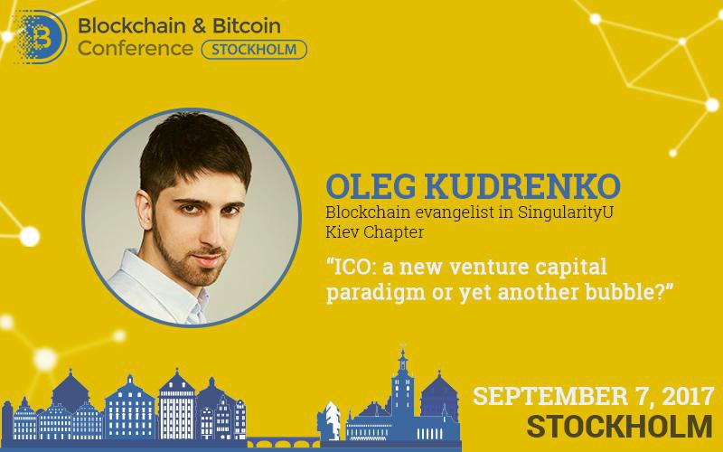 Future of ICO and smart contracts. Report of Oleg Kudrenko at Blockchain & Bitcoin Conference Stockholm