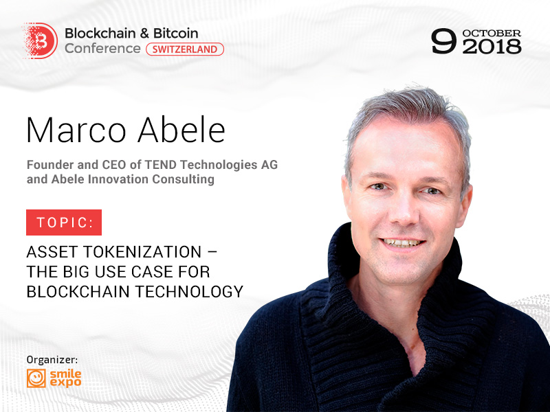 How Assets Are Tokenized? Answer from Marco Abele, Founder and CEO at TEND Technologies AG and Abele Innovation Consulting
