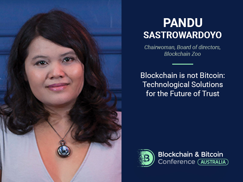 How do blockchain solutions create trust? Get answer from Pandu Sastrowardoyo at Blockchain & Bitcoin Conference Australia