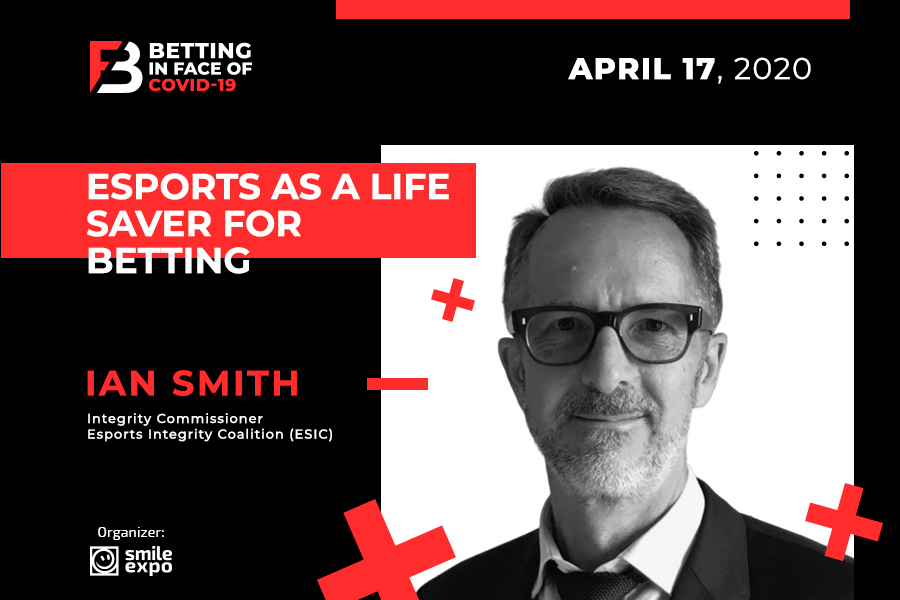 How Esports Can Save Betting: Find Out From ESIC Integrity Commissioner Ian Smith at Betting in face of COVID-19