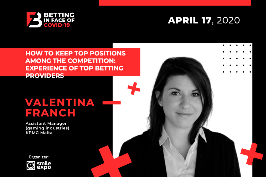 How Leading Betting Providers Keep Top Positions? Assistant Manager at KPMG Malta Valentina Franch Will Tell More at Betting in face of COVID-19