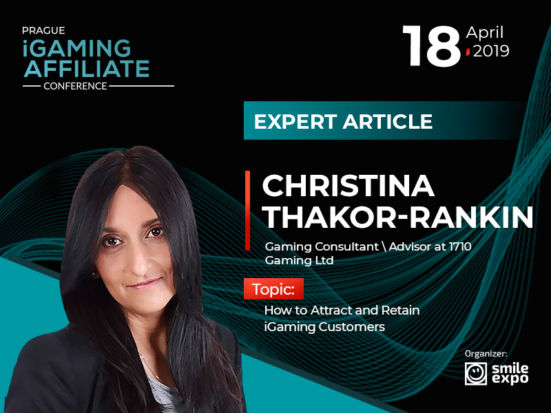 How to Attract and Retain iGaming Customers. Expert Opinion by Christina Thakor-Rankin