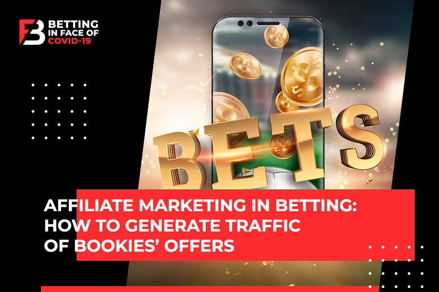 How to Generate Betting Traffic Efficiently in 2020?