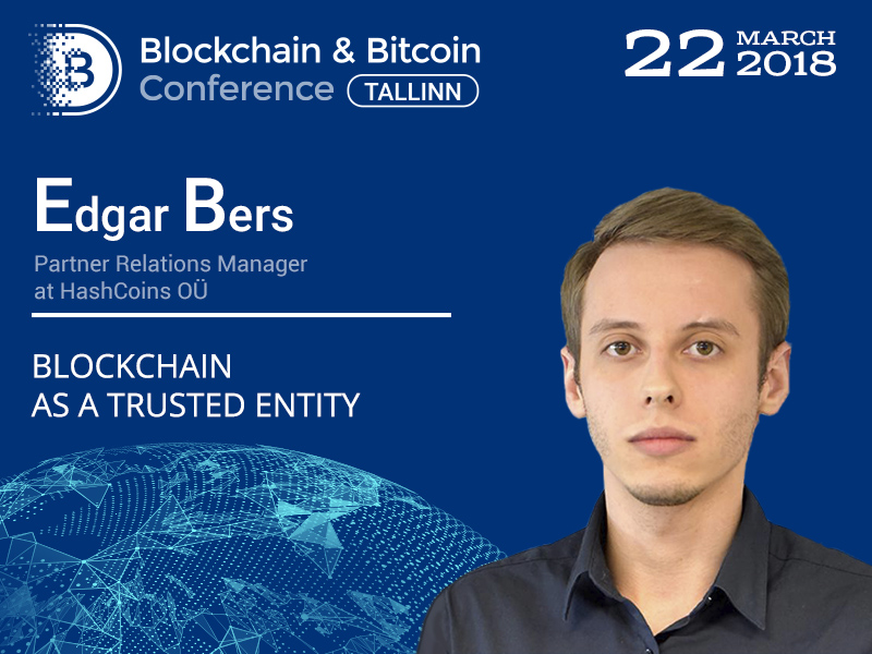 How to increase trust of partners using blockchain? Learn from Edgar Bers' report at Blockchain & Bitcoin Conference Tallinn