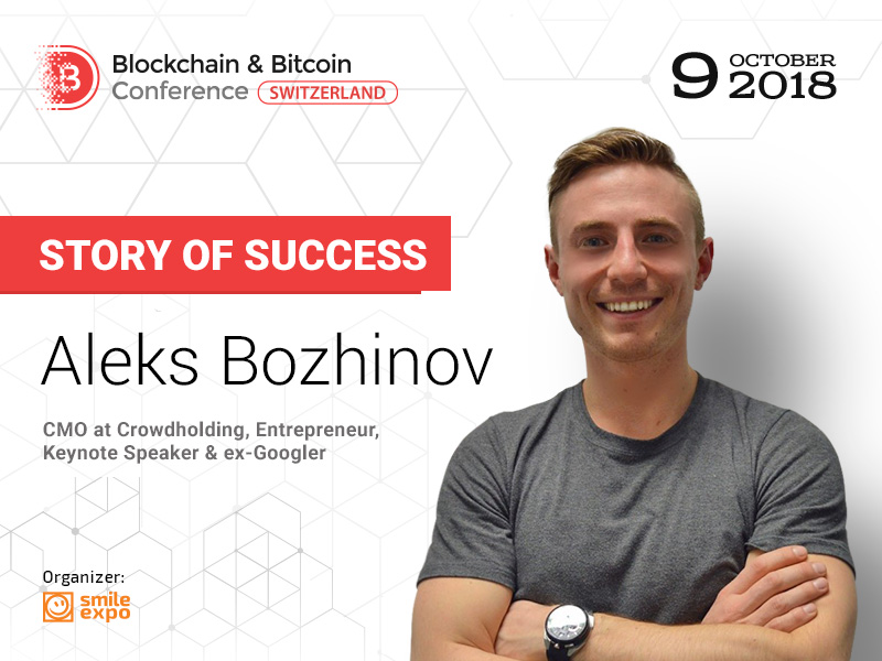 """I Was Fed Up with Ignorant Traditional Investors and Then I Learned About ICOs"" – The Story of Aleks Bozhinov, Co-Founder & CMO at Crowdholding"