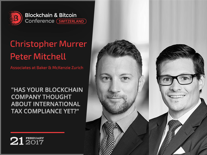 ICO and international tax compliance: presentation from tax practitioners of Baker & McKenzie Zurich – Peter Mitchell and Christopher Murrer
