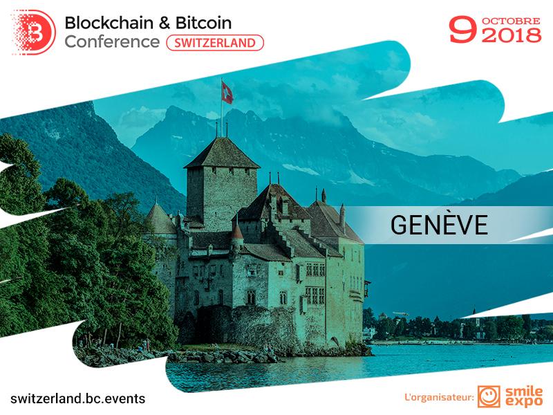 La deuxième Blockchain & Bitcoin Conference Switzerland aura lieu à Genève