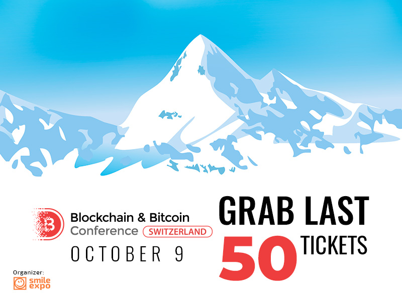 Last 50 Tickets for Blockchain & Bitcoin Conference Switzerland: Reduced Price