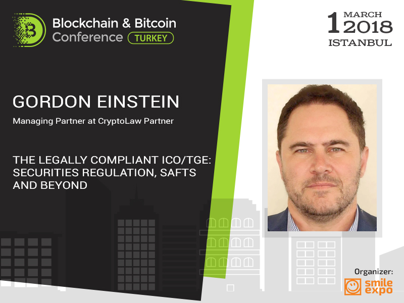 Legally Compliant ICO: Regulation and Beyond. Crypto-Attorney and Technologist Gordon Einstein to share his experience