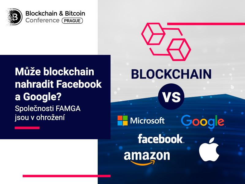 Může blockchain nahradit Facebook a Google? Společnosti FAMGA jsou v ohrožení