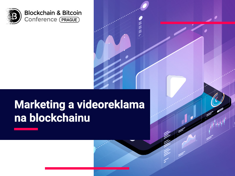 Marketing a videoreklama na blockchainu: výhody technologie