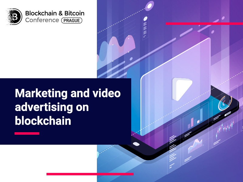 Marketing and video advertising on blockchain: technology advantages