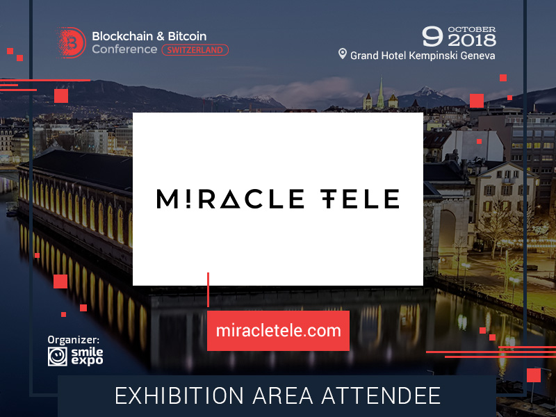 Miracle Tele Will Become an Exhibitor at the Blockchain & Bitcoin Conference Switzerland
