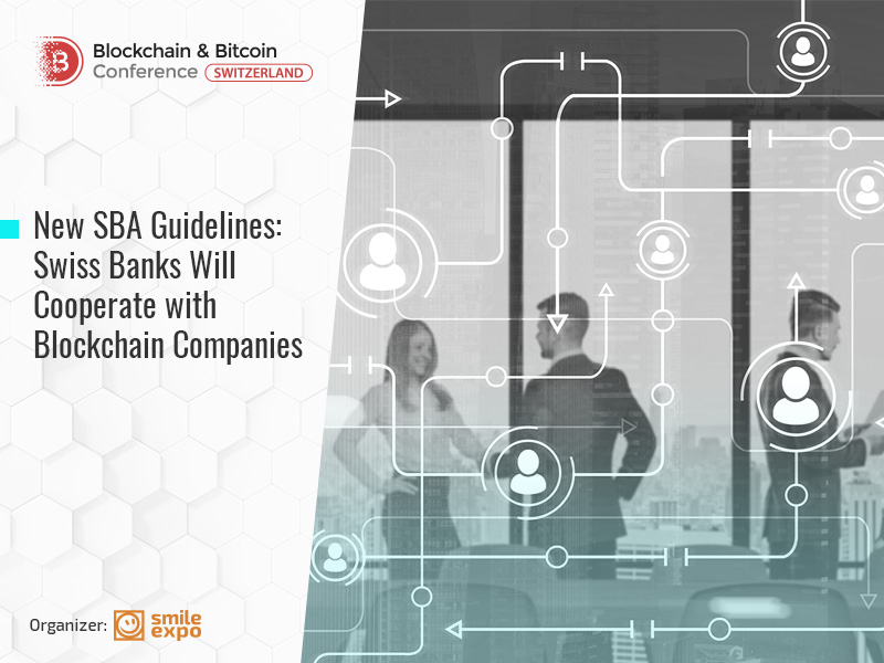 New SBA Guidelines: Swiss Banks Will Cooperate with Blockchain Companies