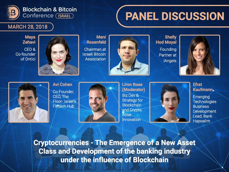 Panel discussion at Blockchain & Bitcoin Conference Israel: The Emergence of a New Asset Class and Development of the banking industry under the influence of Blockchain
