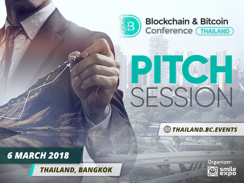 Pitch session as part of Blockchain & Bitcoin Conference Thailand: opportunity to present product's advantages