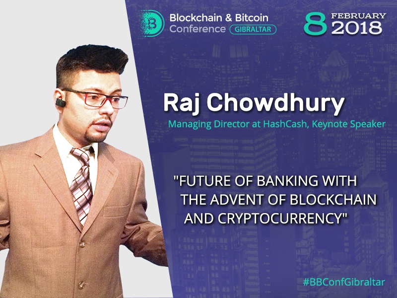 Raj Chowdhury, blockchain industry pioneer: How will blockchain and cryptocurrencies affect banks?