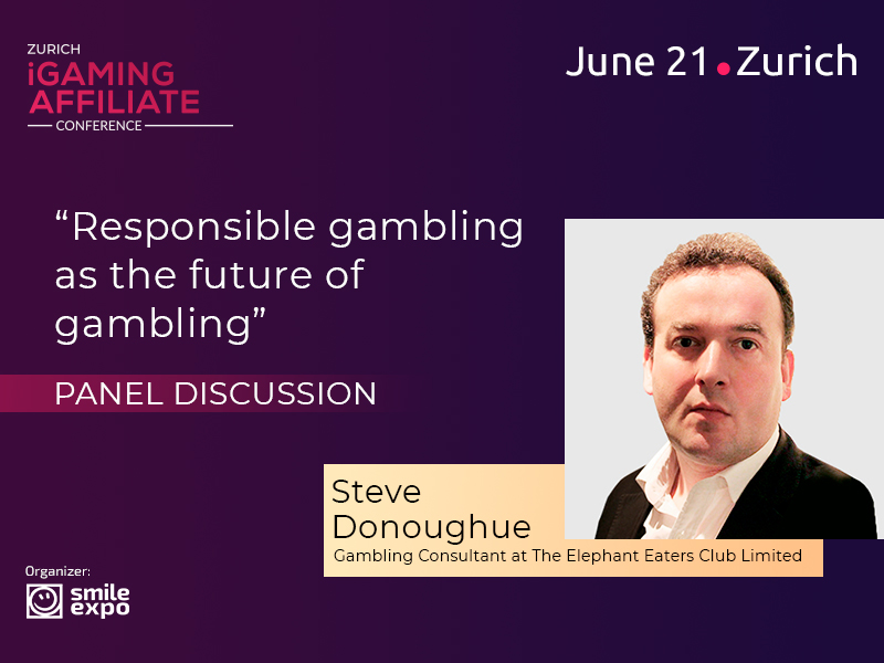Responsible Gambling: Gambling Consultant Steve Donoughue Will Share His Opinion During the Panel Discussion