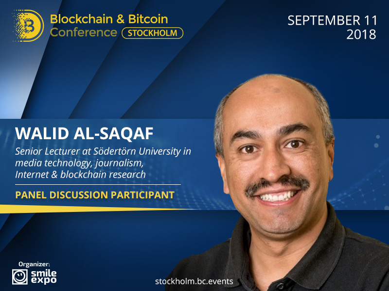 Senior Lecturer at Södertörn University Walid Al-Saqaf to participate in a panel discussion dedicated to blockchain application
