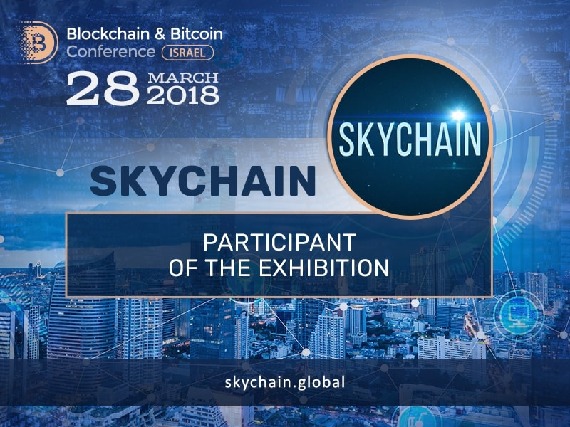 Skychain Global will become a participant of the exhibition area of Blockchain & Bitcoin Conference Israel