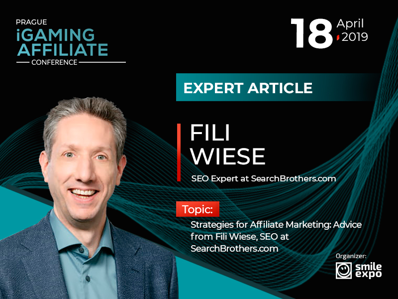 Strategies for Affiliate Marketing: Advice from Fili Wiese, SEO at SearchBrothers.com