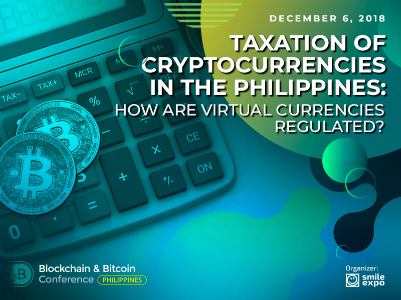 Taxation of Cryptocurrencies in the Philippines: How Are Virtual Currencies Regulated?