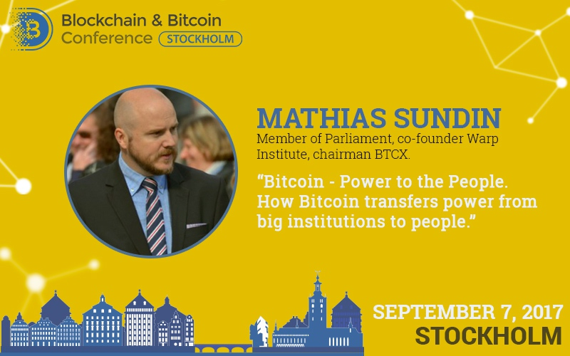The Member of Swedish Parliament Mathias Sundin to speak at Blockchain & Bitcoin Conference Stockholm