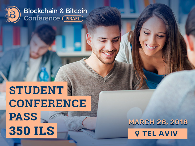 Tickets to Blockchain & Bitcoin Conference Israel for students: 750 ILS cheaper!